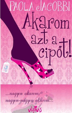 Akarom azt a cipőt…